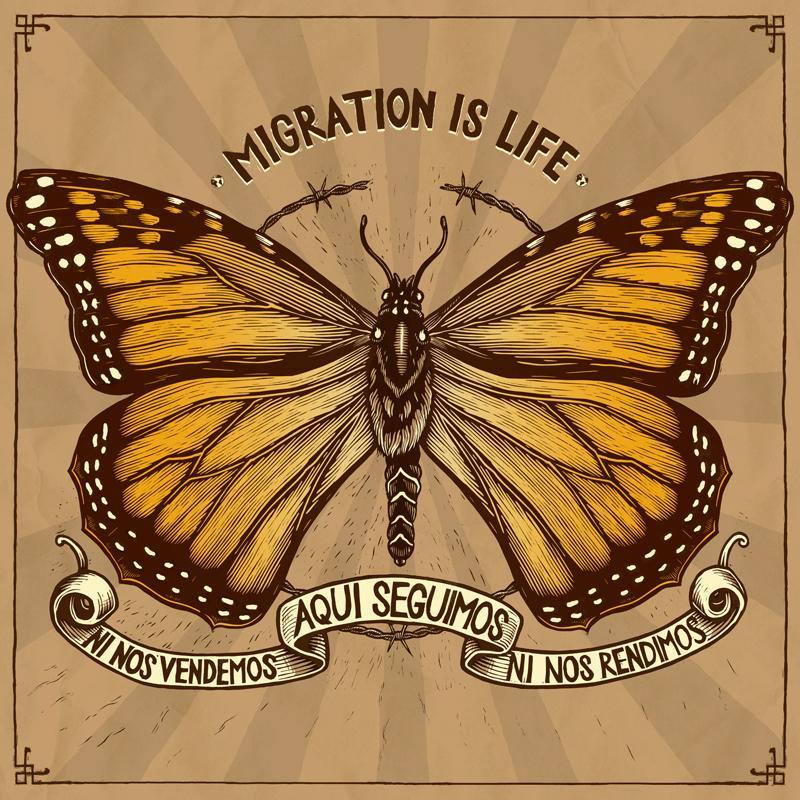 Aqui Seguimos Migration is Life by Santiago Mazatl for CultureStrike.