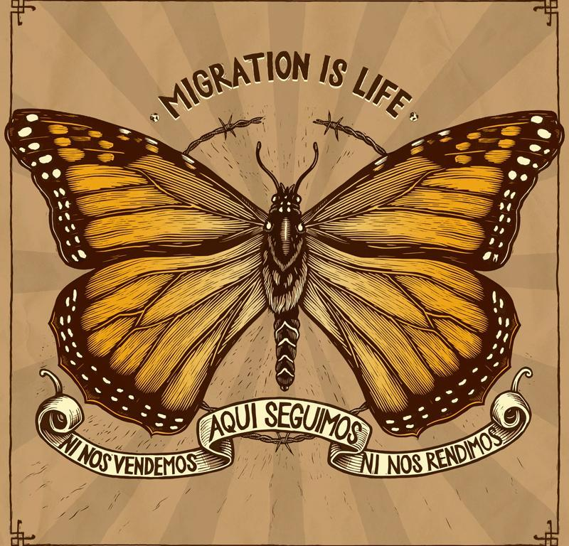 Aqui Seguimos Migration is Life by Santiago Mazatl for CultureStrike.